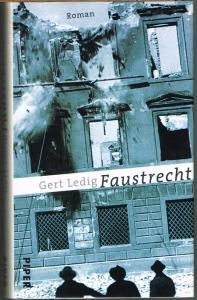 Gert Ledig: Faustrecht. Roman. Mit einem Nachwort von Volker Hage.