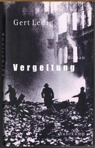 Gert Ledig: Vergeltung. Roman. Mit einem Nachwort von Volker Hage.