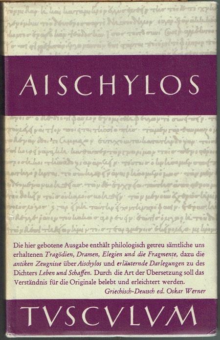 Aischylos. Tragödien und Fragmente. Herausgegeben und übersetzt von Oskar Werner.