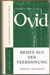 Publius Ovidius Naso. Briefe aus der Verbannung. Lateinisch und deutsch. Übertragen von Wilhelm Willige. Eingeleitet und erläutert von Georg Luck.