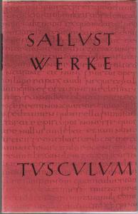 Sallust. Werke und Schriften. Lateinisch und deutsch. Herausgegeben und übersetzt von Wilhelm Schöne unter Mitwirkung von Werner Eisenhut.