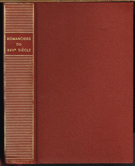 Romanciers du XVIIe Siècle. Sorel - Scarron - Furetière - Madame de la Fayette. Textes présentés et annotés par Antoine Adam.