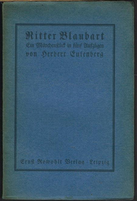 Herbert Eulenberg: Ritter Blaubart. Ein Märchenstück in fünf Aufzügen.