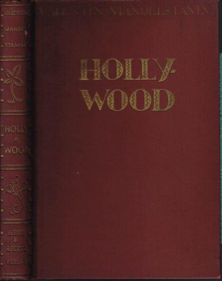 Valentin Mandelstamm: Hollywood. Sittenroman aus der Welt des Films.