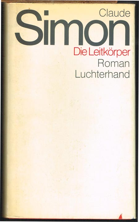 Claude Simon: Die Leitkörper. Roman. Aus dem Französischen von Irma Reblitz.