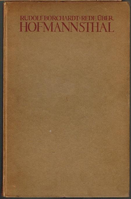 Rudolf Borchardt: Rede über Hofmannsthal. Öffentlich gehalten am 8. September 1902 zu Göttingen.