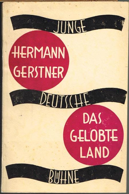 Hermann Gerstner: Das gelobte Land. Szenische Ballade aus der Gegenwart in neun Strophen.