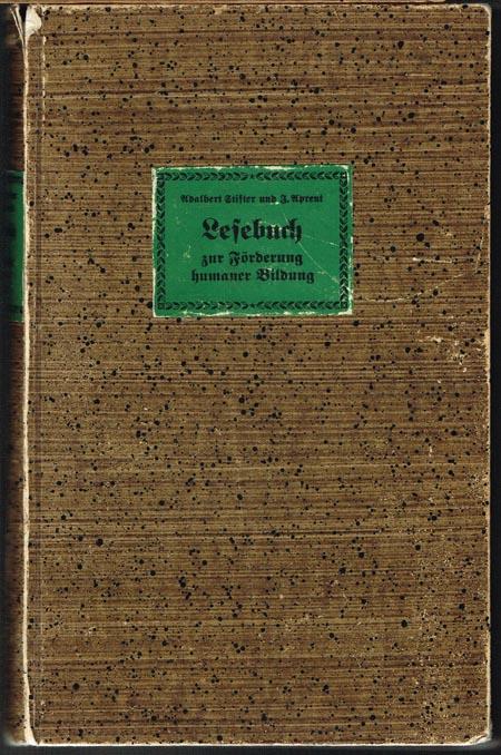 Adalbert Stifter und J. Aprent: Lesebuch zur Förderung humaner Bildung. Faksimile-Druck, dazu die Briefe Stifters zum Lesebuch.