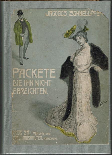 Jacobus Schnellpfeffer (d.i. Carl Georg von Maassen): Packete, die ihn nicht erreichten. Ein Capriccio.