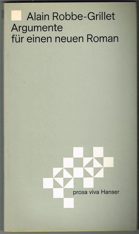 Alain Robbe-Grillet: Argumente für einen neuen Roman. Essays.