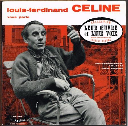 Face 1: Louis-Ferdinand Céline vous parle... Face 2: Le Voyage au Bout de la Nuit (extrait) lu par Pierre Brasseur. Mort a Crédit (extrait) lu par Arletty.