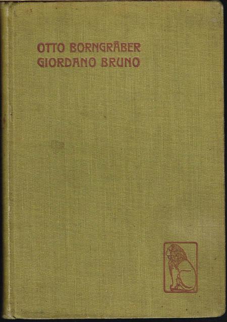 Otto Borngräber: Giordano Bruno. Das neue Jahrhundert. Eine Tragödie und Ouverture zur neuen Zeit. Mit Vorwort von Ernst Haeckel. Zweite veränderte Auflage.