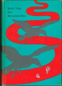 Boris Vian: Der Herzausreißer - L'arrache-coeur - Deutsch von Wolfgang Sebastian Baur.