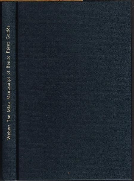Robert J. Weber: The Miau Manuscript of Benito Pérez Galdós. A Critical Study.