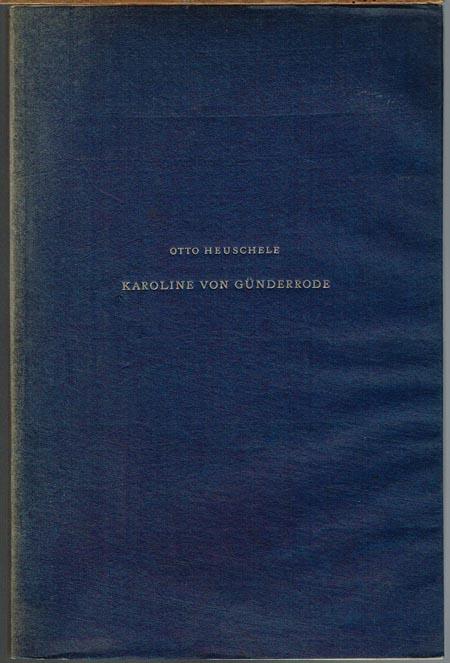 Otto Heuschele: Karoline von Günderrode.