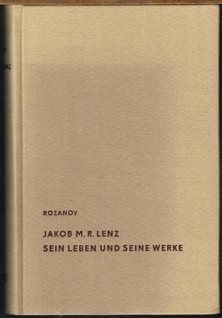 M. N. Rosanow: Jakob M. R. Lenz der Dichter der Sturm- und Drangperiode. Sein Leben und seine Werke. Deutsch von C. von Gütschow.