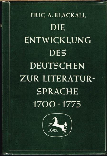 Eric A. Blackall: Die Entwicklung des Deutschen zur Literatursprache 1700 - 1775. Mit einem Bericht über neue Forschungsergebnisse 1955-1964. Von Dieter Kimpel.