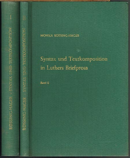 Monika Rössing-Hager: Syntax und Textkomposition in Luthers Briefprosa. 2 Bände.