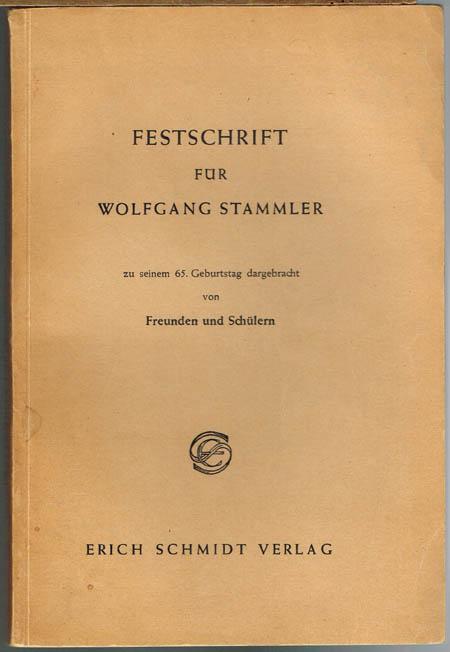 Festschrift für Wolfgang Stammler zu seinem 65. Geburtstag dargebracht von Freunden und Schülern.