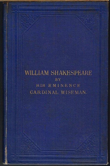 Cardinal Wiseman: William Shakespeare.