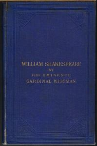 Cardinal Wiseman: William Shakespeare.