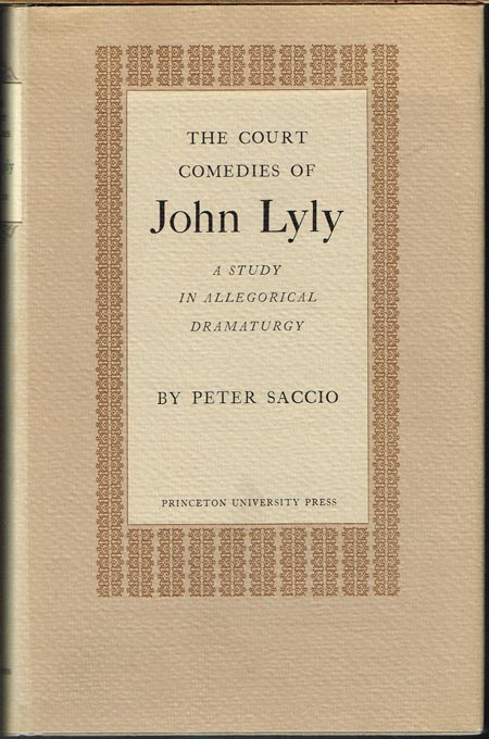 Peter Saccio: The Court Comedies of John Lyly. A Study in Allegorical Dramaturgy.