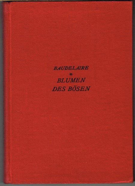 Charles Baudelaire: Blumen des Bösen. In deutscher Nachdichtung von Max und Margarete Bruns.
