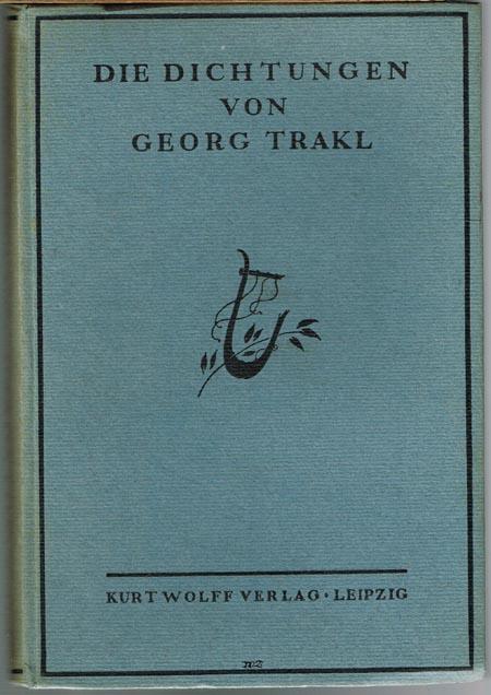 Die Dichtungen von Georg Trakl. Erste Gesamtausgabe.