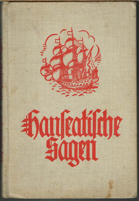 Hanseatische Sagen. Herausgegeben und eingeleitet von Lutz Mackensen. Mit 5 Bildtafeln.