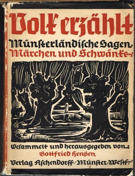 Volk erzählt. Münsterländische Sagen, Märchen und Schwänke. Gesammelt und herausgegeben von Gottfried Henßen. Mit sieben Bildtafeln und einer Karte.