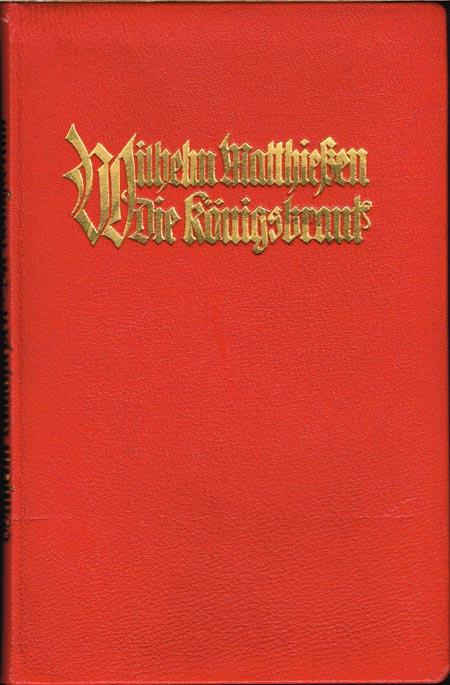 Wilhelm Matthiessen: Die Königsbraut. Musikalische Märchen. Mit neun Federzeichnungen von Hans Wildermann.