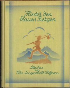 Ebba Langenskiöld-Hoffmann: Hinter den blauen Bergen. Märchen. Mit 8 [montierten] bunten und 18 schwarzen Bildern von H. Artelius. Übersetzung aus dem Schwedischen von der Verfasserin.