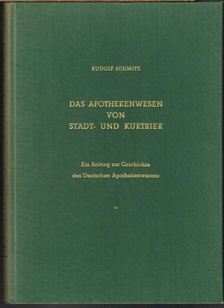 Rudolf Schmitz: Das Apothekenwesen von Stadt- und Kurtrier. Von den Anfängen bis zum Ende des Kurstaates (1794). Ein Beitrag zur Geschichte des Deutschen Apothekenwesens.