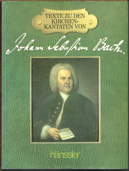 Texte zu den Kirchen-Kantaten von Johann Sebastian Bach. The Texts to Johann Sebastian Bach's Church Cantatas. Translation by Z. Philip Ambrose.