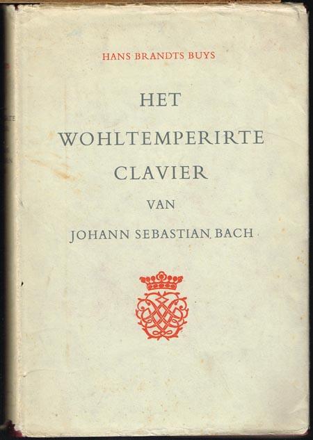 Hans Brandts Buys: Het Wohltemperirte Clavier van Johann Sebastian Bach.
