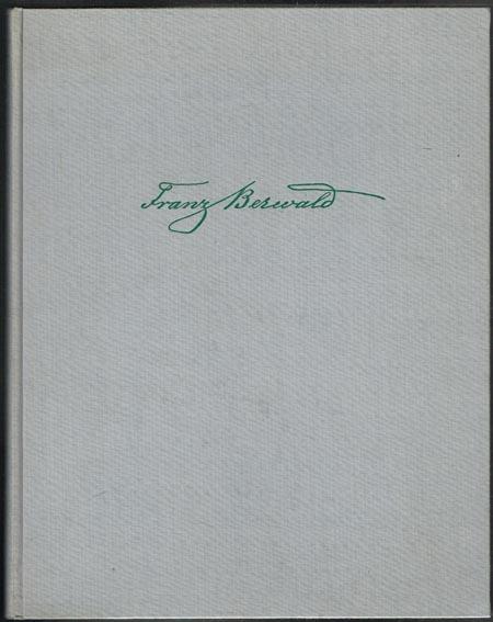 Franz Berwald. Sinfonie singulière. Herausgegeben von / Edited by Herbert Blomstedt.