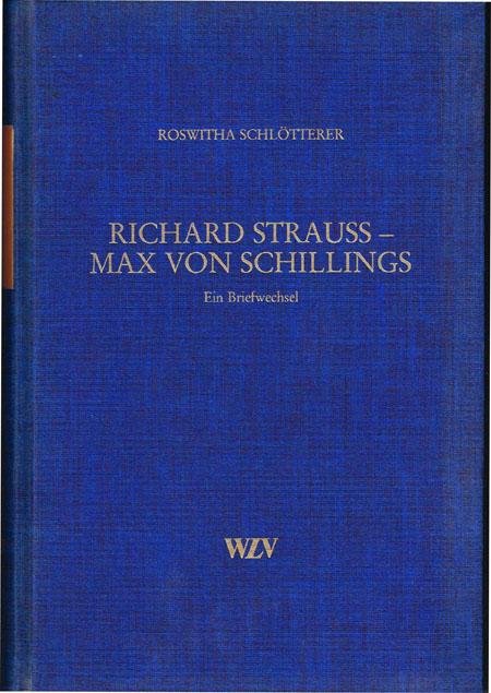 Roswitha Schlötterer (Hrsg.): Richard Strauss - Max von Schillings. Ein Briefwechsel.