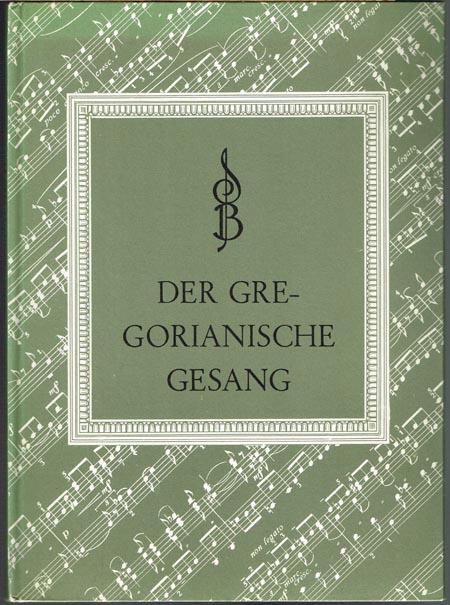 Jos. Smits van Waesberghe: Der Gregorianische Gesang und sein Platz im Katholischen Gottesdienst. Aus dem Holländischen übertragen von Erich Schönlank.