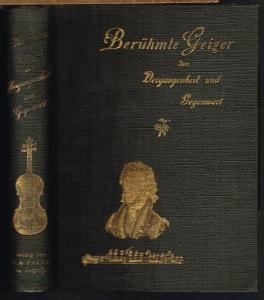 A. Ehrlich (Hrsg.): Berühmte Geiger der Vergangenheit und Gegenwart. Eine Sammlung von 104 Biographien und Portraits.