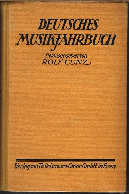 Rolf Cunz (Hrsg.): Deutsches Musikjahrbuch.