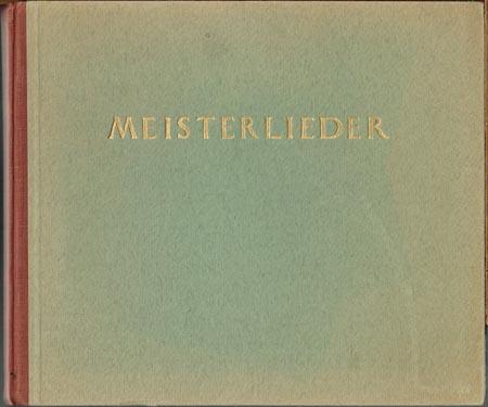 Meister-Lieder. Eine Auswahl klassischer und moderner Lieder von Joseph Marx. Mit farbigen Initialen von Axel Leskoschek.
