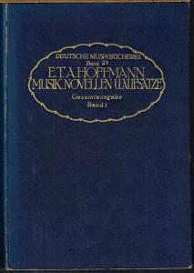 E. T. A. Hoffmann. Musikalische Novellen und Aufsätze. Vollständige Gesamtausgabe. Herausgegeben und erläutert von Dr. Edgar Istel. 2 Bände.