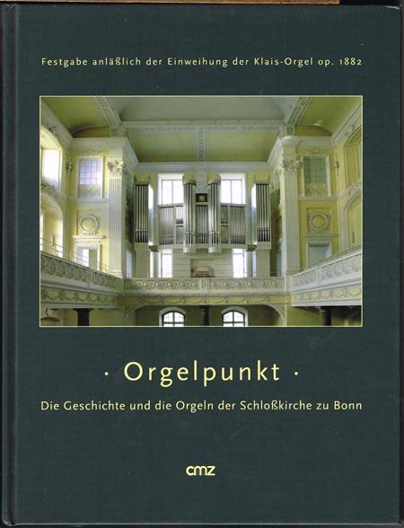 Thomas Hübner und Reinhard Schmidt-Rost (Hrsg.): Orgelpunkt. Die Geschichte und die Orgeln der Schloßkirche zu Bonn. Festgabe anläßlich der Einweihung der Klais-Orgel op. 1882 am Sonntag Cantate, dem 6. Mai 2012.