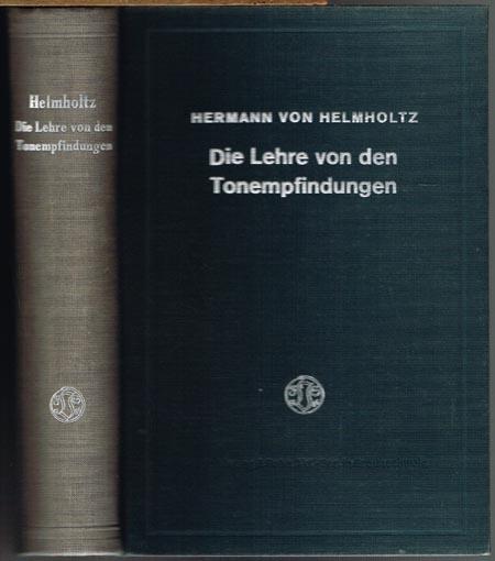 Hermann von Helmholtz: Die Lehre von den Tonempfindungen. Als physiologische Grundlage für die Theorie der Musik. Mit dem Bildnis des Verfassers und 66 Abbildungen.