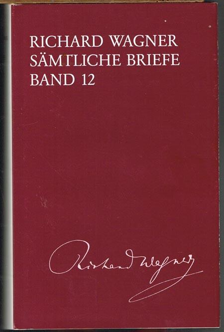 Richard Wagner. Sämtliche Briefe. Band 12. Briefe des Jahres 1860 herausgegeben von Martin Dürrer. Redaktionelle Mitarbeit: Isabel Kraft.
