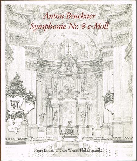 Salzburg Festival Bookshop (Hrsg.): Anton Bruckner. Symphonie Nr. 8 c-Moll. Pierre Boulez und die Wiener Philharmoniker.