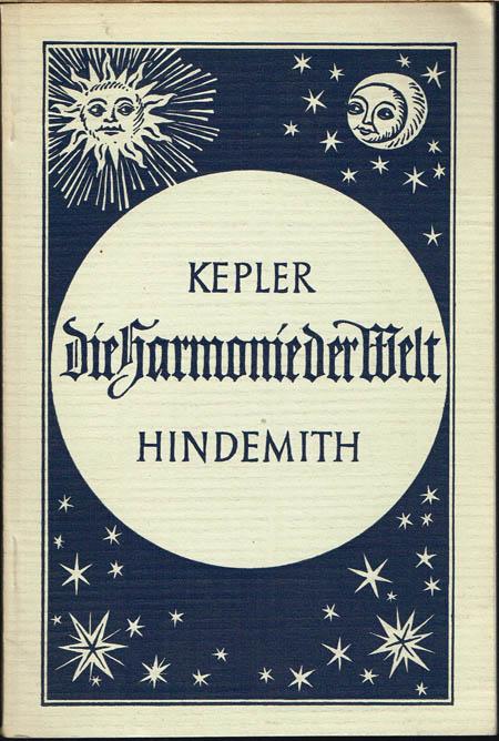 Kepler - Hindemith. Die Harmonie der Welt. Zur Uraufführung der Oper am 11. August 1957 in München herausgegeben von der Bayerischen Akademie der Schönen Künste.