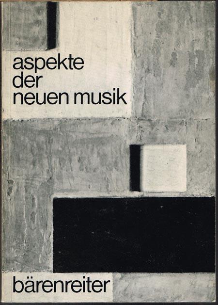 Aspekte der Neuen Musik. Herausgegeben im Auftrag des Staatlichen Instituts für Musikforschung Preußischer Kulturbesitz Berlin von Wolfgang Burde.