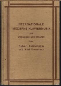 Robert Teichmüller und Kurt Herrmann: Internationale Moderne Klaviermusik. Ein Wegweiser und Berater.