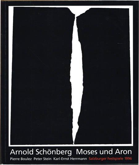 Arnold Schönberg. Moses und Aron. Programmbuch von Josef Häusler. Pierre Boulez. Peter Stein. Karl-Ernst Herrmann. Salzburger Festspiele 1996.